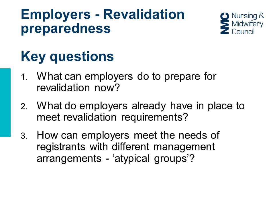 Employers - Revalidation preparedness Key questions 1.