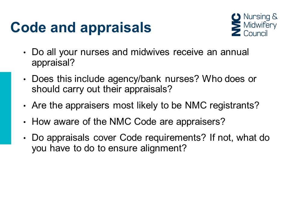 Code and appraisals Do all your nurses and midwives receive an annual appraisal.