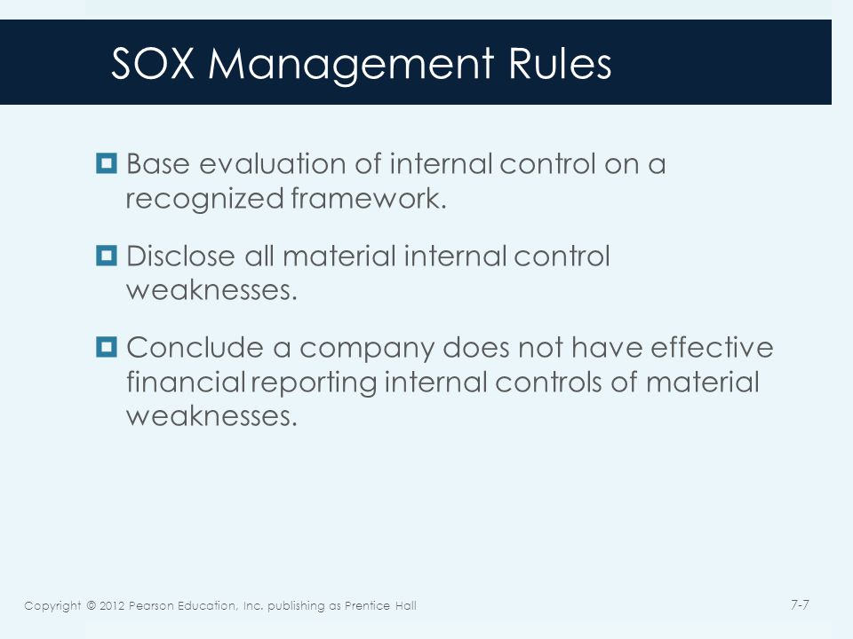 SOX Management Rules  Base evaluation of internal control on a recognized framework.