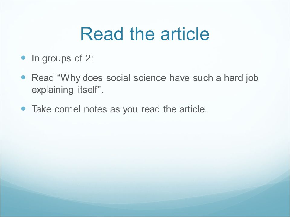 Read the article In groups of 2: Read Why does social science have such a hard job explaining itself .