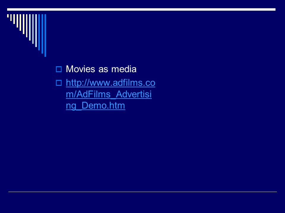  Movies as media    m/AdFilms_Advertisi ng_Demo.htm   m/AdFilms_Advertisi ng_Demo.htm