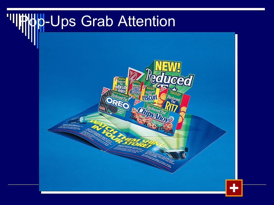 Pop-Ups Grab Attention +