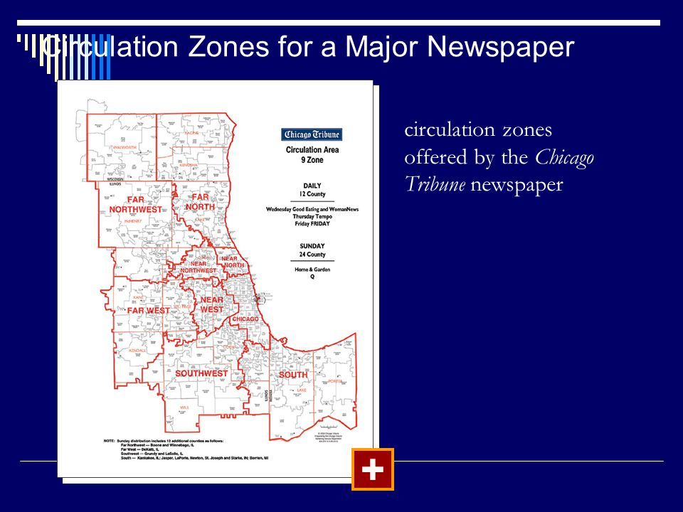 Circulation Zones for a Major Newspaper + circulation zones offered by the Chicago Tribune newspaper
