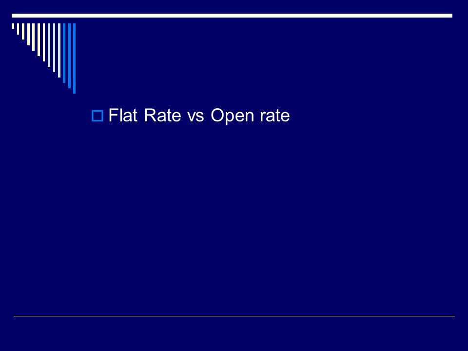  Flat Rate vs Open rate