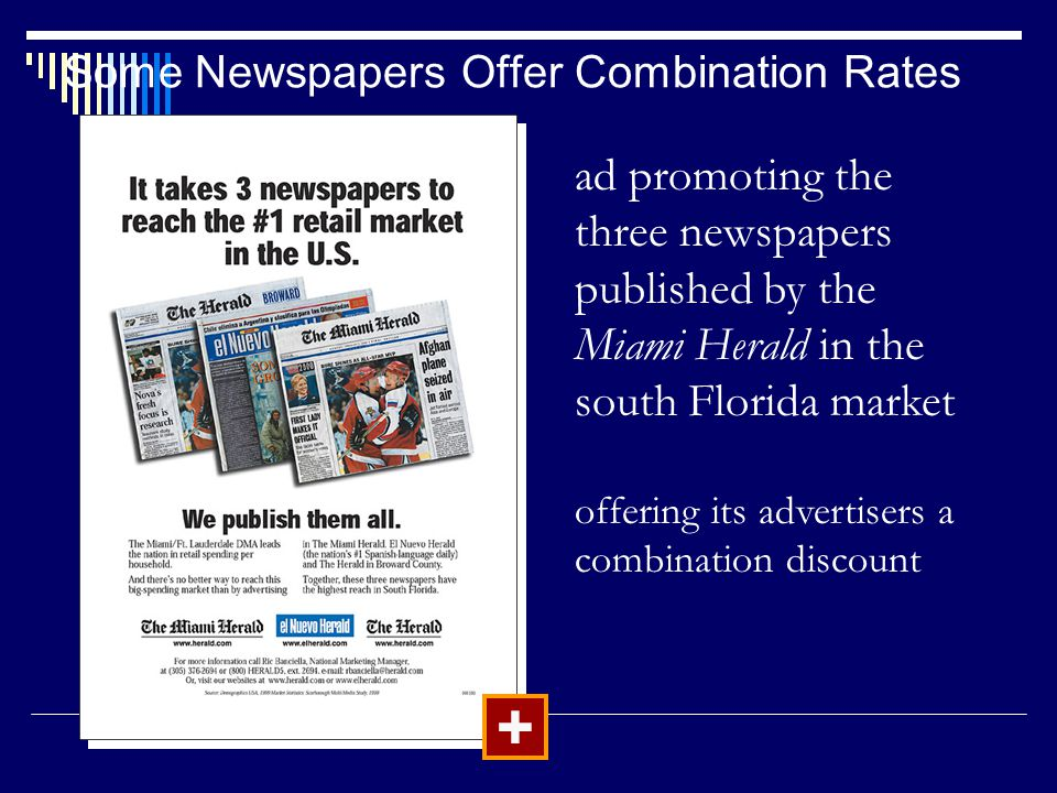 Some Newspapers Offer Combination Rates + ad promoting the three newspapers published by the Miami Herald in the south Florida market offering its advertisers a combination discount