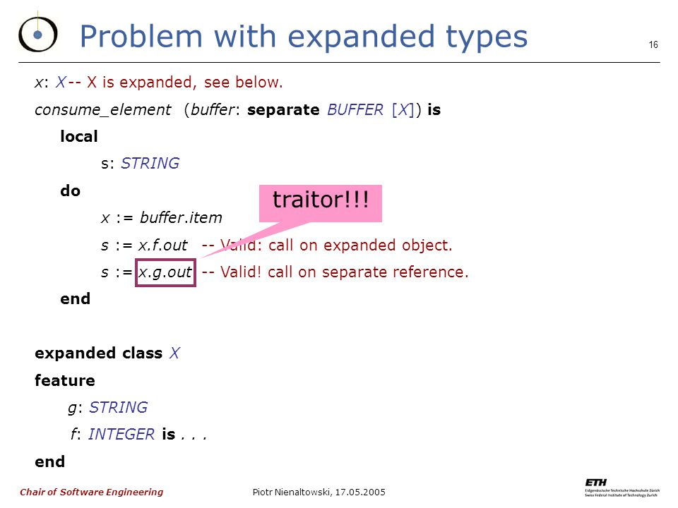 Chair of Software Engineering Piotr Nienaltowski, Problem with expanded types x: X-- X is expanded, see below.