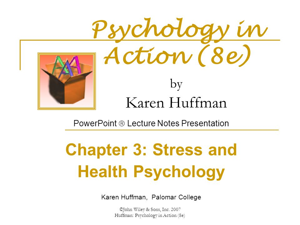 John Wiley & Sons, Inc Huffman: Psychology in Action (8e) Psychology