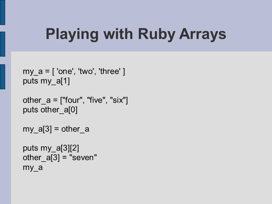 Learning Ruby - 2 Ruby Arrays and Lists  Ruby Arrays are