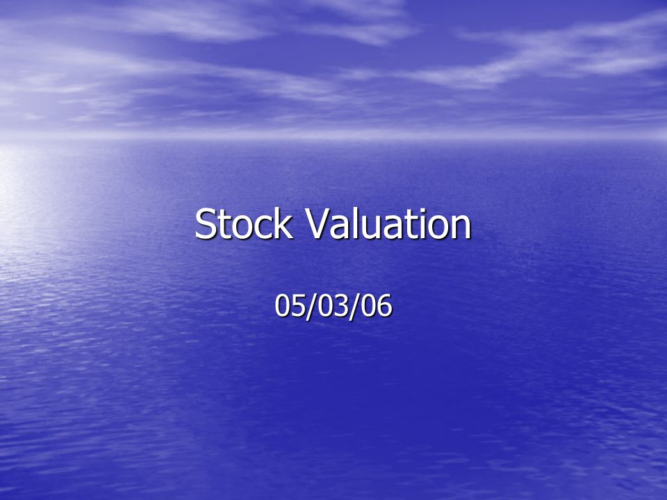 Stock Valuation 05/03/06