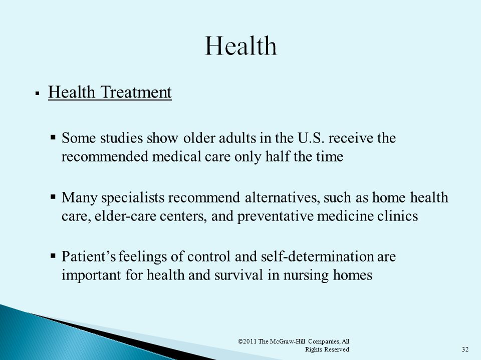 32  Health Treatment  Some studies show older adults in the U.S.
