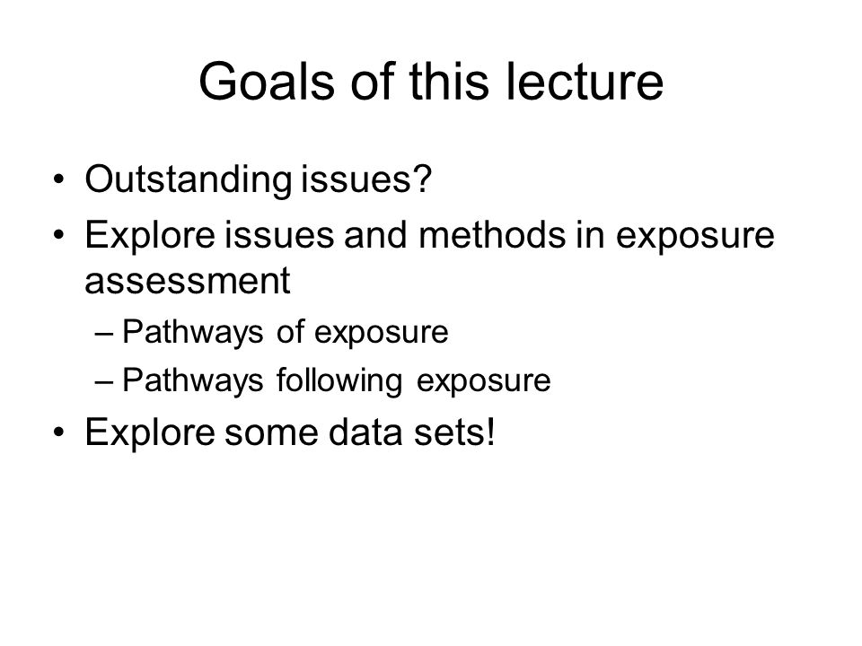 Goals of this lecture Outstanding issues.