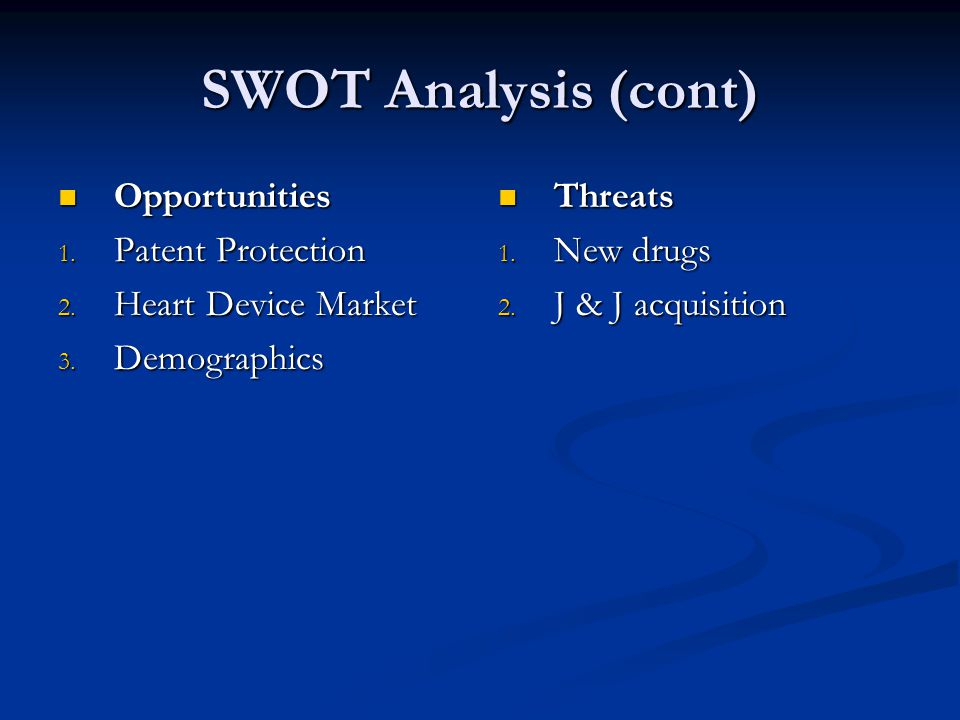 SWOT Analysis (cont) Opportunities Opportunities 1.