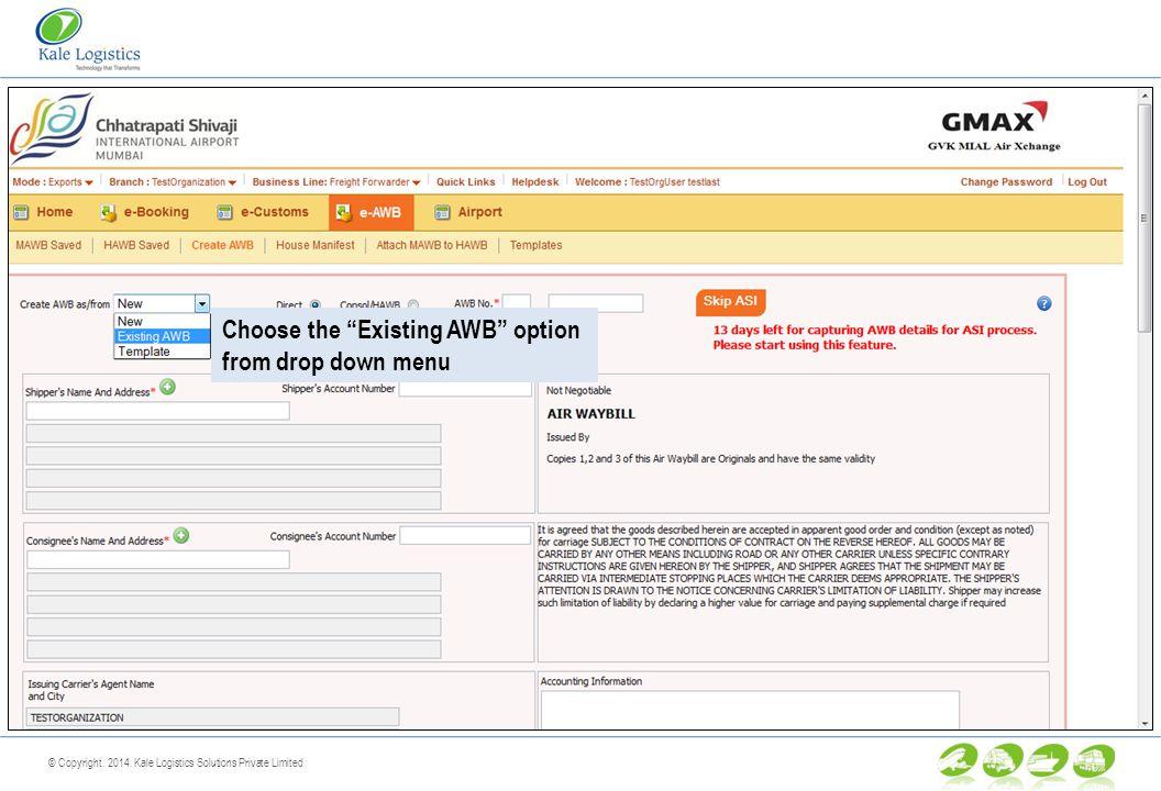Create AWB using Copy / Template feature  © Copyright Kale Logistics