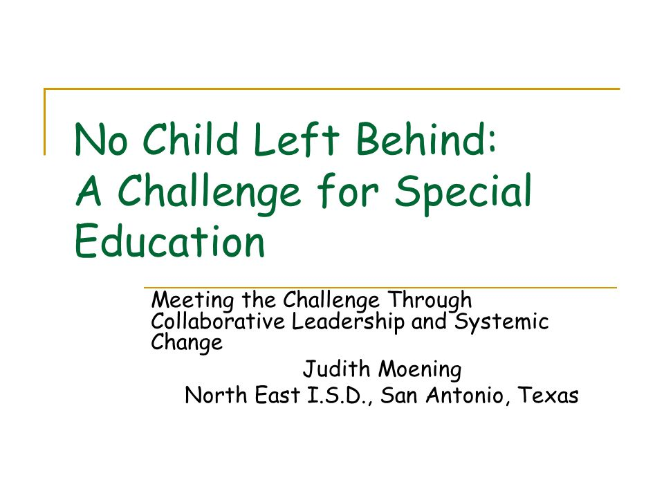 Special Education Challenge For >> No Child Left Behind A Challenge For Special Education Meeting The