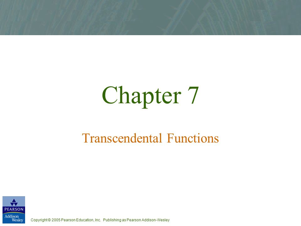 Chapter 7 Transcendental Functions