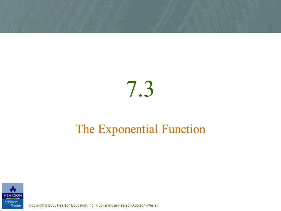 7.3 The Exponential Function