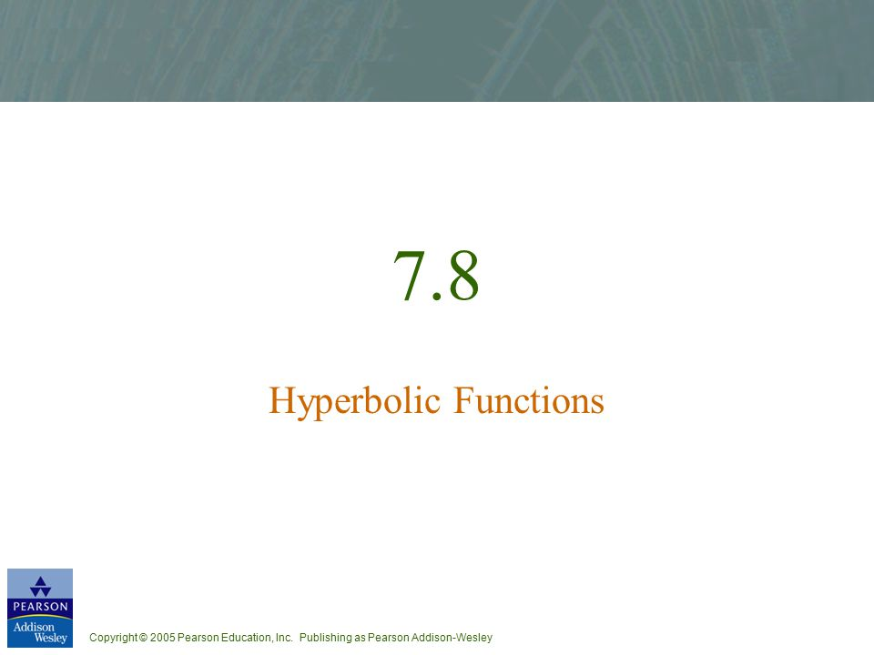 7.8 Hyperbolic Functions