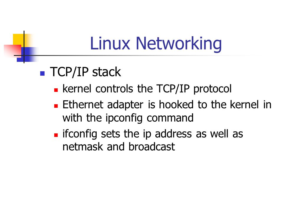 Linux Networking TCP/IP stack kernel controls the TCP/IP
