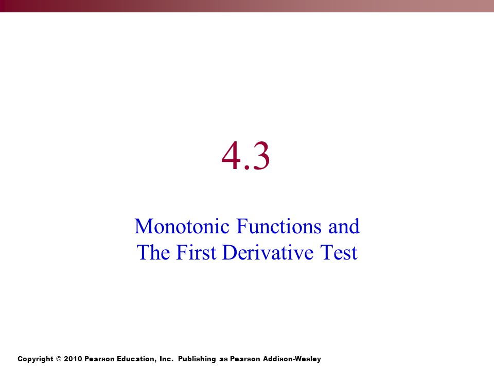4.3 Monotonic Functions and The First Derivative Test