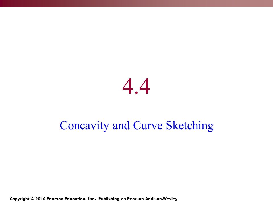4.4 Concavity and Curve Sketching