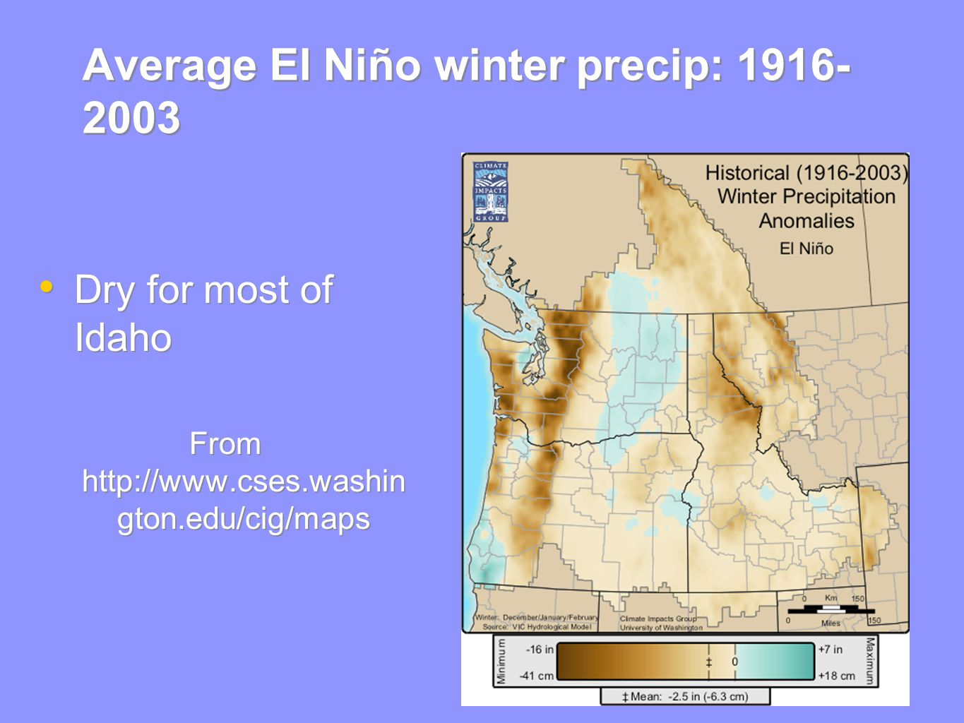 Average El Niño winter precip: Dry for most of Idaho From   gton.edu/cig/maps Dry for most of Idaho From   gton.edu/cig/maps