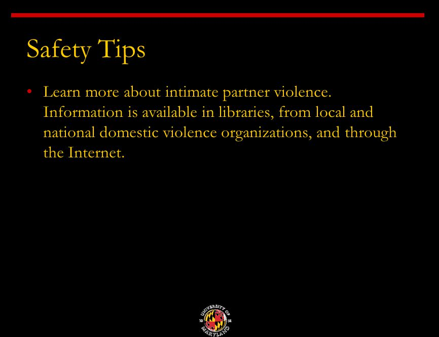 Safety Tips Learn more about intimate partner violence.