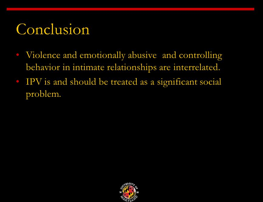 Conclusion Violence and emotionally abusive and controlling behavior in intimate relationships are interrelated.