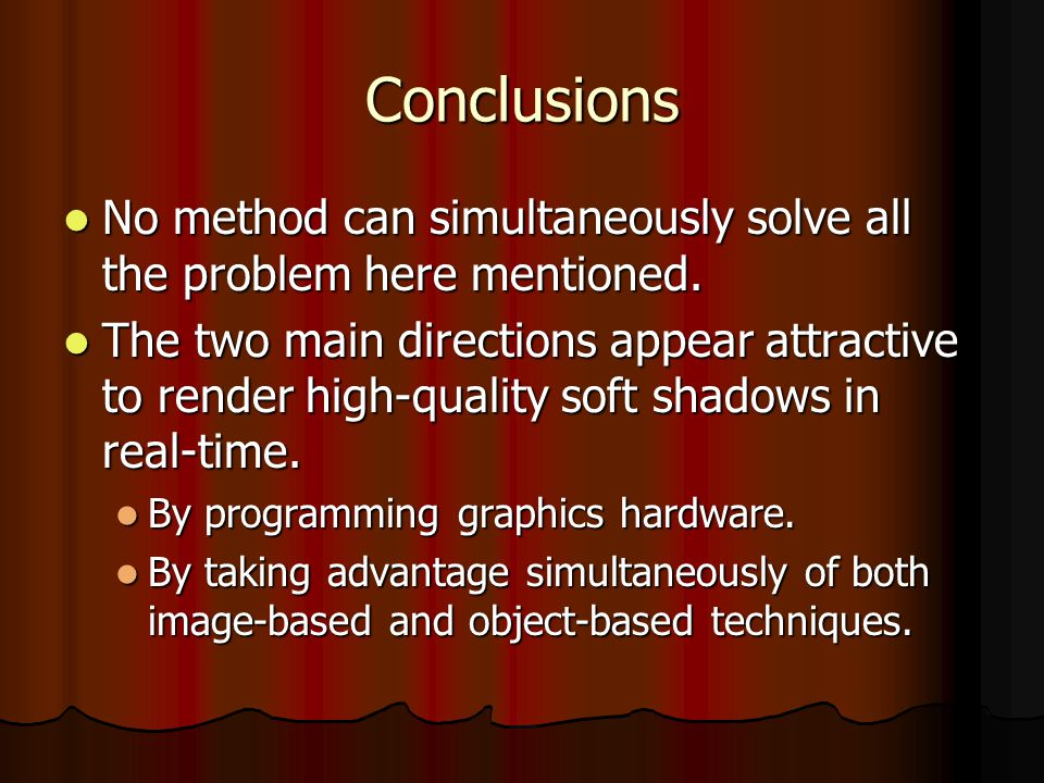 Conclusions No method can simultaneously solve all the problem here mentioned.