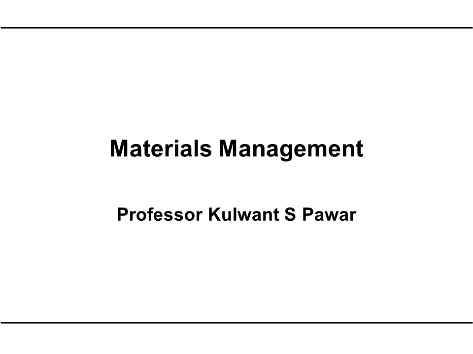 materials management professor kulwant s pawar role and position of
