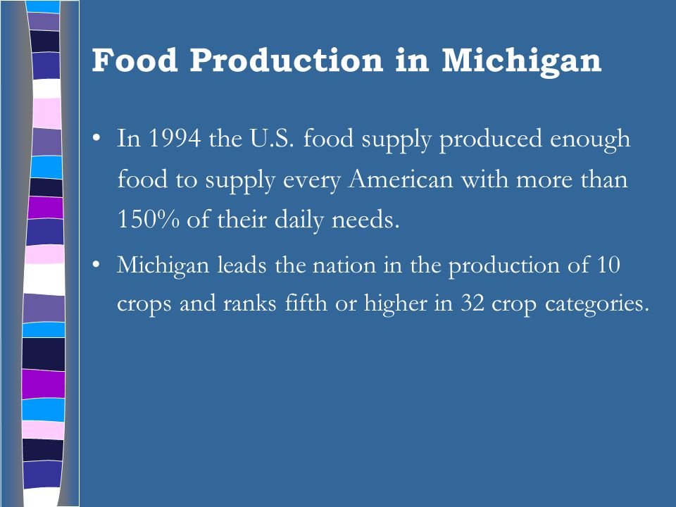 Food Production in Michigan In 1994 the U.S.