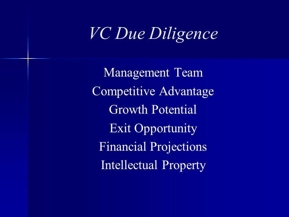 VC Due Diligence Management Team Competitive Advantage Growth Potential Exit Opportunity Financial Projections Intellectual Property