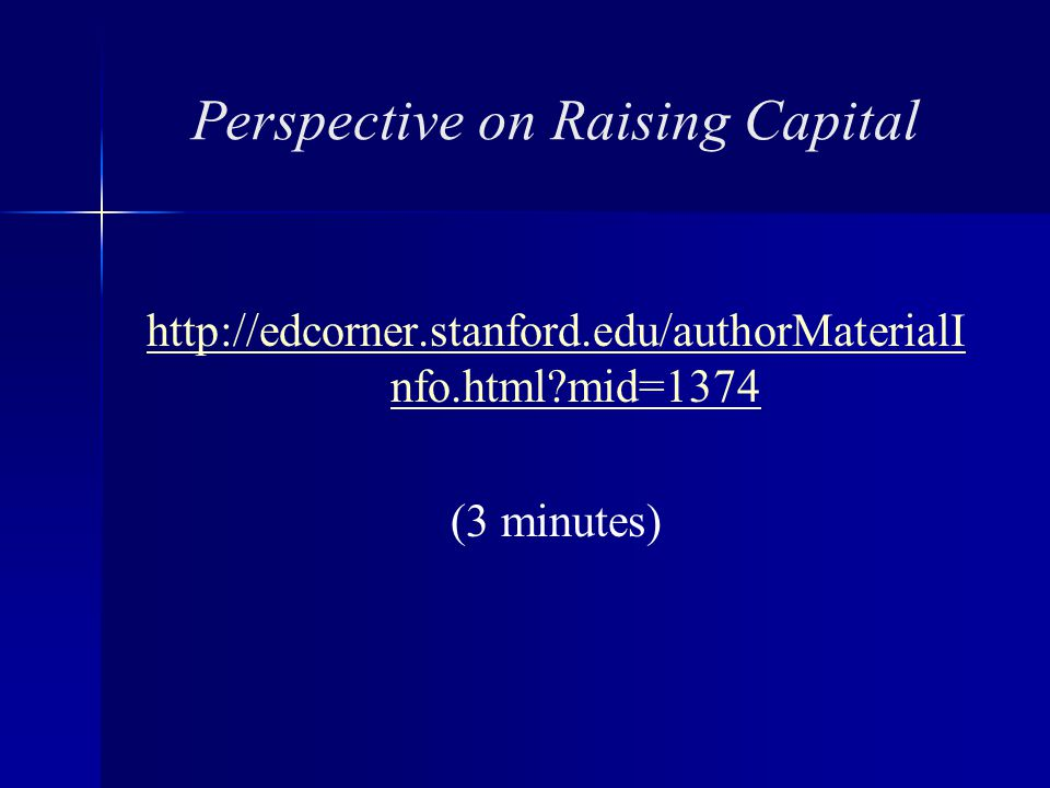 Perspective on Raising Capital   nfo.html mid=1374 (3 minutes)