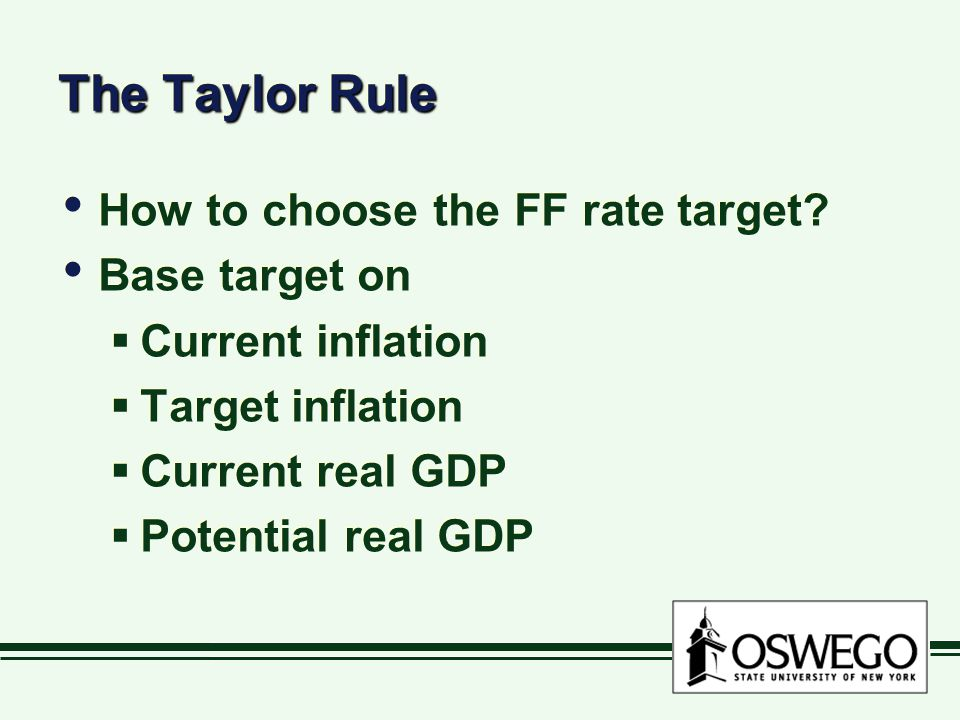 The Taylor Rule How to choose the FF rate target.