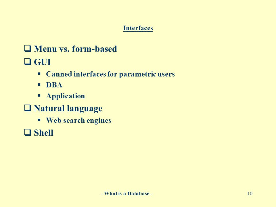 --What is a Database--10 Interfaces  Menu vs.