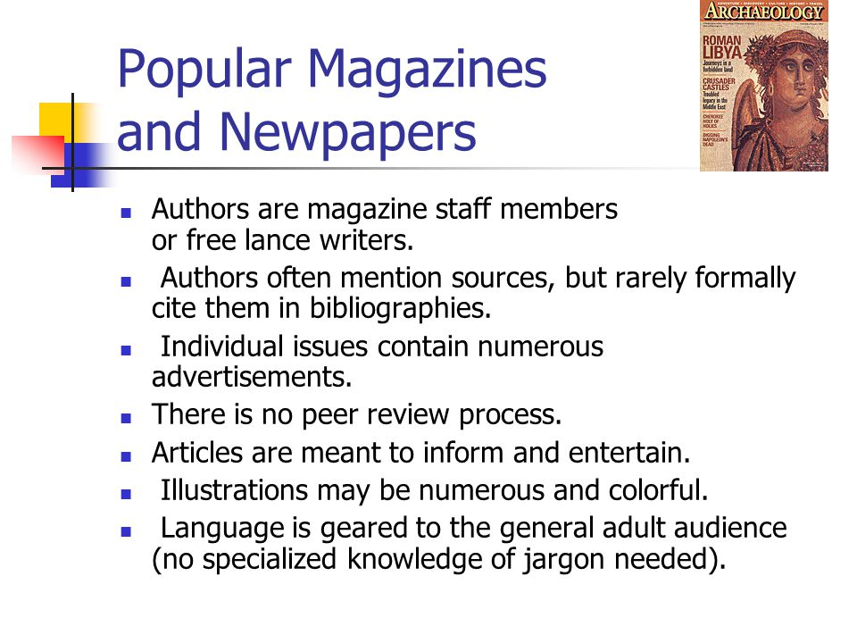 Types of Periodicals: Scholarly Journals Articles must go through a peer-review or refereed process.