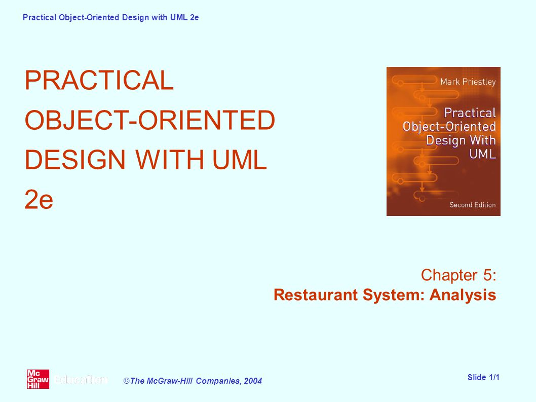 Practical Object Oriented Design With Uml 2e Slide 1 1 C The Mcgraw Hill Companies 2004 Practical Object Oriented Design With Uml 2e Chapter 5 Restaurant Ppt Download