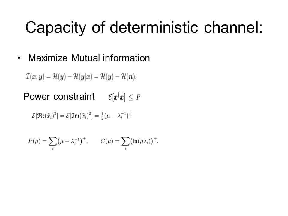 Capacity of deterministic channel: Maximize Mutual information Power constraint