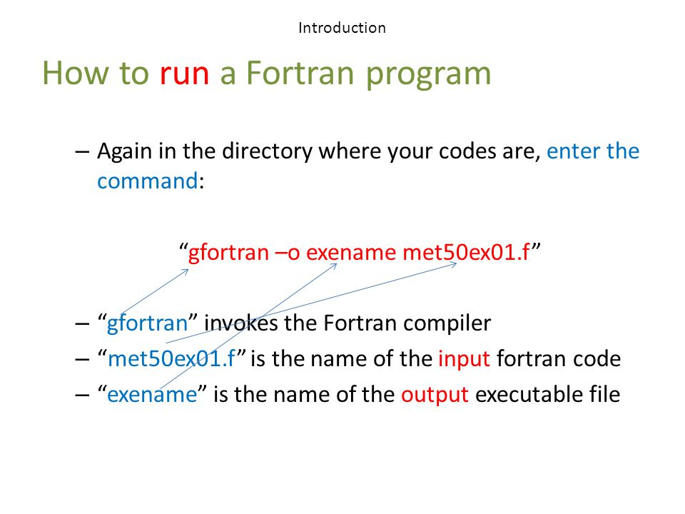 MET 50 Fortran - INTRODUCTION  Introduction Fortran