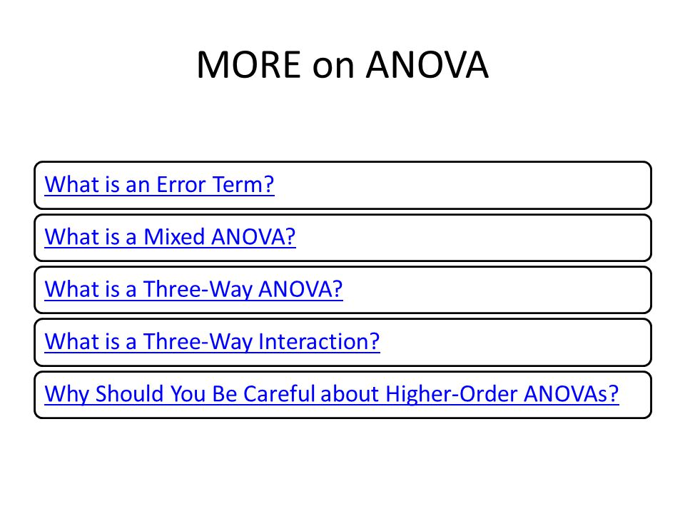 MORE on ANOVA What is an Error Term?What is a Mixed ANOVA?What is a ...