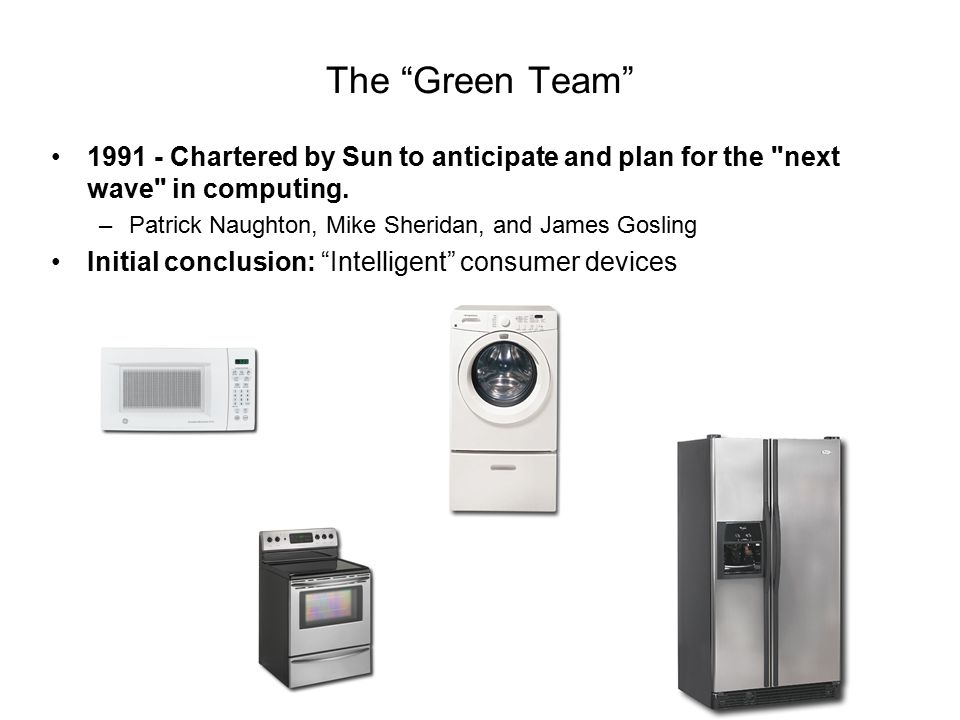 The Green Team Chartered by Sun to anticipate and plan for the next wave in computing.
