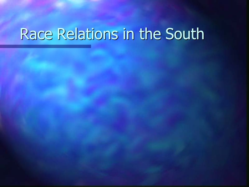 Race Relations in the South
