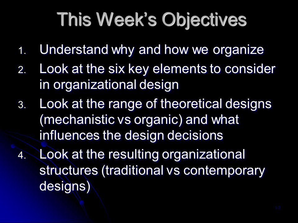 This Week's Objectives Understand why and how we organize 2.