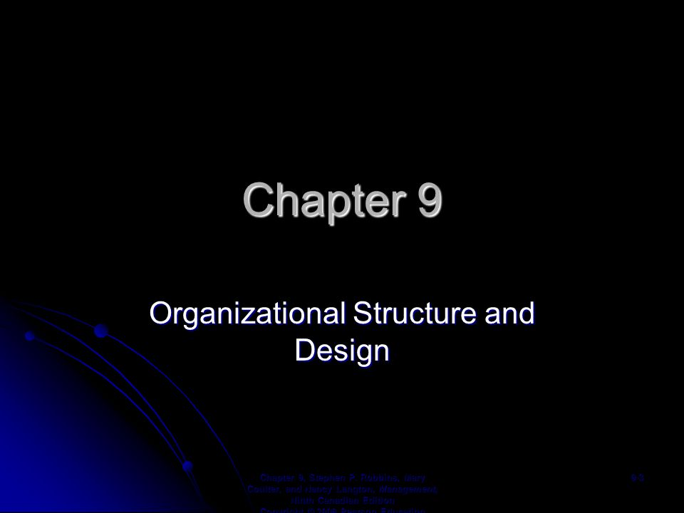 Chapter 9 Organizational Structure and Design Chapter 9, Stephen P.