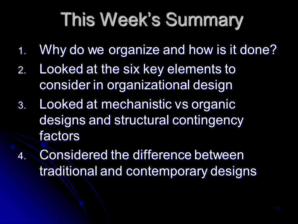 This Week's Summary 1. Why do we organize and how is it done.