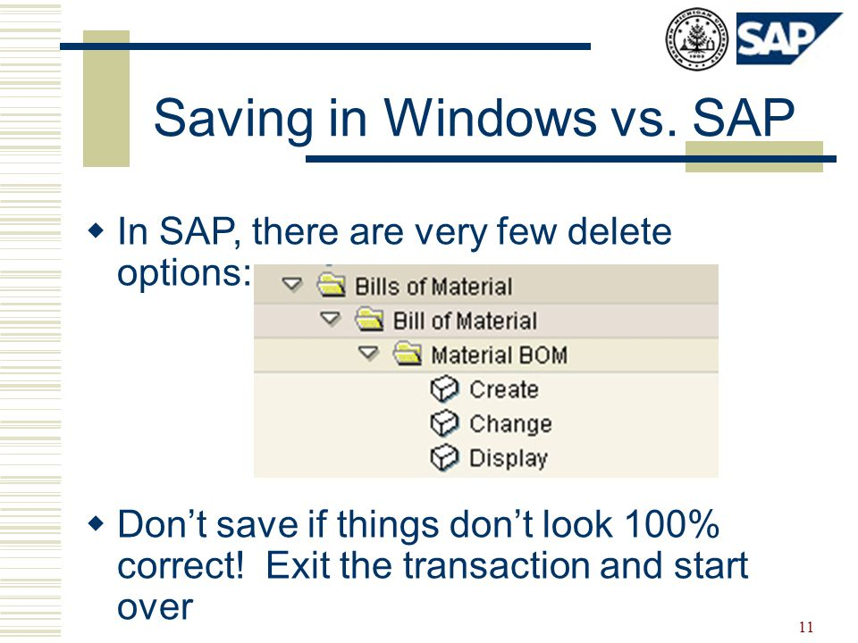 11  In SAP, there are very few delete options:  Don't save if things don't look 100% correct.