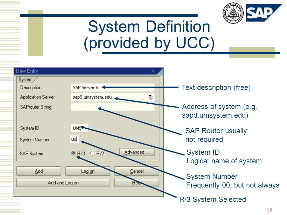 18 System Definition (provided by UCC) Text description (free) Address of system (e.g.