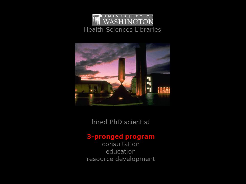 Health Sciences Libraries hired PhD scientist 3-pronged program consultation education resource development