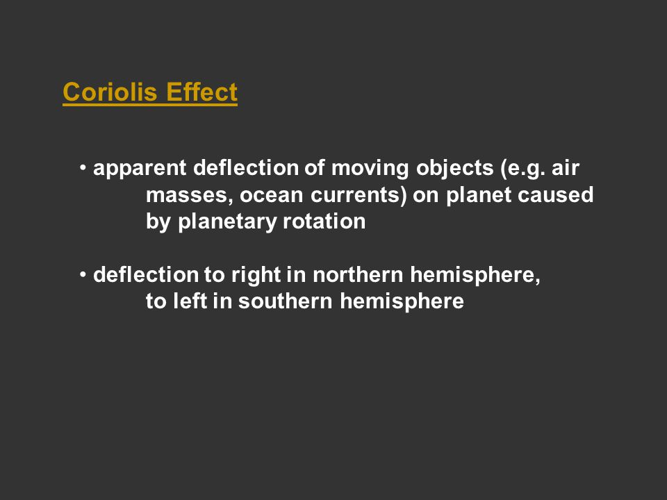 Coriolis Effect apparent deflection of moving objects (e.g.