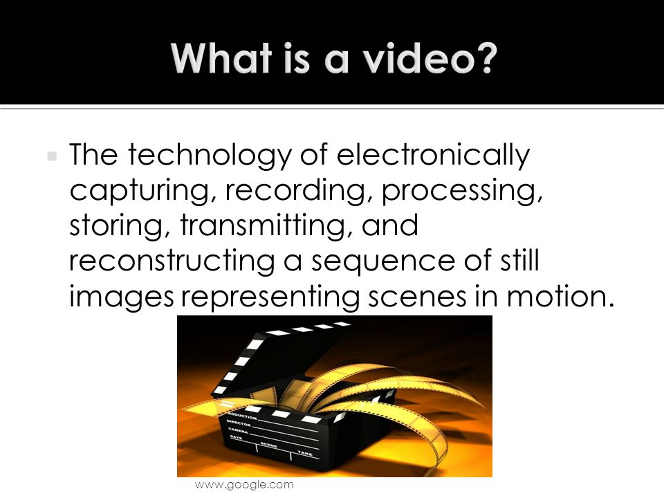  The technology of electronically capturing, recording, processing, storing, transmitting, and reconstructing a sequence of still images representing scenes in motion.