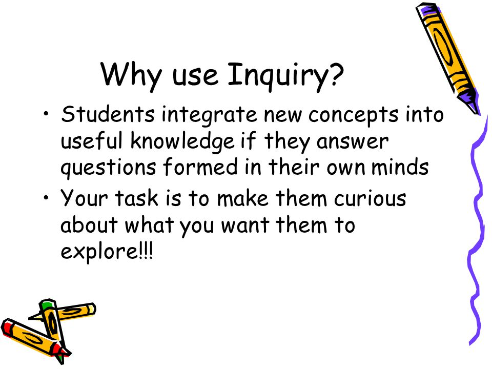 Why use Inquiry.